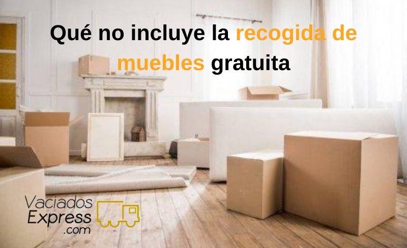 que-no-incluye-la-recogida-de-muebles-gratuita.